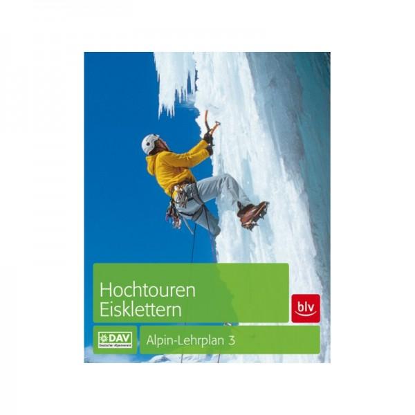 Alpin Lehrplan 3 Hochtouren/Eisklettern